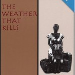 THE WEATHER THAT KILLS, Coffee House Press, Minneapolis, 1995